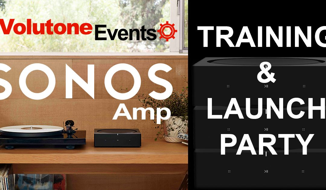 SONOS Amp Training & Launch Party